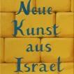 201Neue Kunst aus Israel